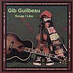 Gib Guilbeau Songs I Like