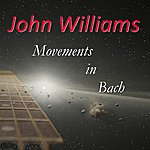 John Williams Movements In Bach