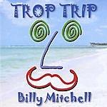Billy Mitchell Trop Trip