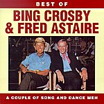 Bing Crosby Best Of Bing Crosby and Fred Astaire