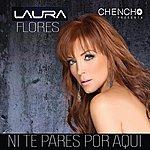 Laura Flores Ni Te Pares Por Aquí