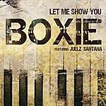 Boxie Let Me Show You (Feat. Juelz Santana) (Single)