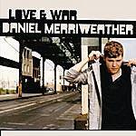 Daniel Merriweather Love & War
