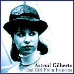 Astrud Gilberto That Girl From Ipanema