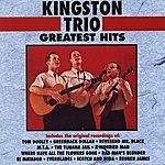 The Kingston Trio Greatest Hits