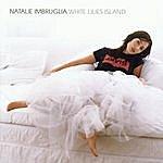 Natalie Imbruglia White Lilies Island