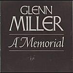 Glenn Miller & His Orchestra Glenn Miller--A Memorial (1944-1969) (Remastered February 1991)