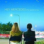 Hey Mercedes The Weekend EP