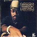 Anthony Hamilton Comin' From Where I'm From