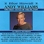 Andy Williams Blue Hawaii - Greatest Songs Of The Islands