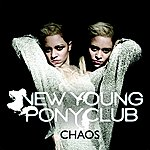 New Young Pony Club Chaos (3-Track Maxi-Single)