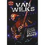 Van Wilks Live & Loud From Austin. Texas