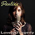 Paulina Lovely Tragedy