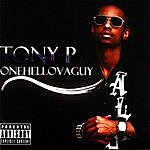 Tony P Onehellovaguy
