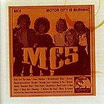 MC5 Motor City Is Burning