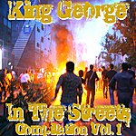 King George In The Streets Compilation Vol. 1