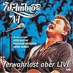 Wolfgang Ambros Verwahrlost Aber Live