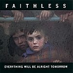Faithless Everything Will Be Alright Tomorrow