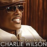 Charlie Wilson There Goes My Baby (Single)