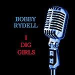 Bobby Rydell I Dig Girls