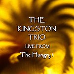 The Kingston Trio Live From The Hungry i