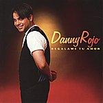Danny Rojo Regalame Tu Amor