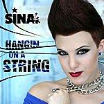 Sina Hangin On A String