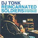 DJ Tonk Reincarnated Soldiers