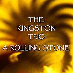 The Kingston Trio A Rolling Stone