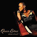 Queen Esther What Is Love?
