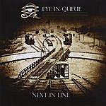 Eye In Queue Next In Line
