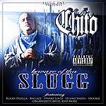 Chito Beware Of Tha Slugg (Parental Advisory)