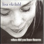 Lisa Ekdahl When Did You Leave Heaven