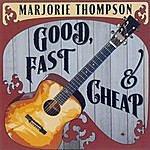 Marjorie Thompson Good, Fast & Cheap