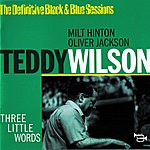 Teddy Wilson Three Little Words (Nice, France 1976)(The Definitive Black & Blue Sessions)