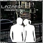Lazard I Wanna Grow Old With You (8-Track Maxi-Single)