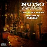 Nutso This Is My Hood (Feat. Mic Geronimo & Royal Flush)(3-Track Maxi-Single)