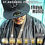 Ghetto Trunk Music (Parental Advisory)