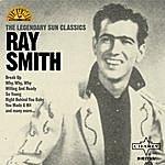 Ray Smith The Legendary Sun Classics