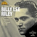 Billy Lee Riley The Legendary Sun Classics