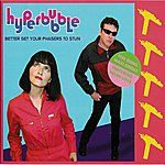 Hyperbubble Better Set Your Phasers To Stun (5-Track Remix Maxi-Single)