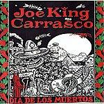 Joe 'King' Carrasco Dia De Los Muertos