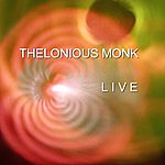 Thelonious Monk Live