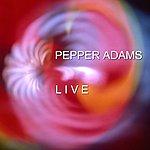 Pepper Adams Live
