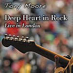 Tony Moore Deep Heart In Rock