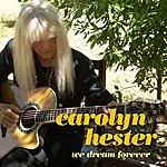 Carolyn Hester We Dream Forever