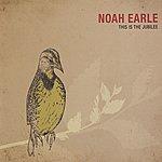 Noah Earle This Is The Jubilee