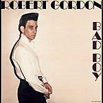Robert Gordon Bad Boy