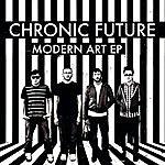 Chronic Future Modern Art - Ep
