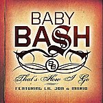 Baby Bash That's How I Go (Single)